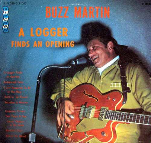 Cover of Buzz Martin's 'A Logger Finds An Opening' LP