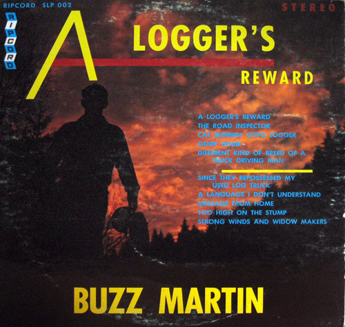 Cover of Buzz Martin's 'A Logger's Reward LP'