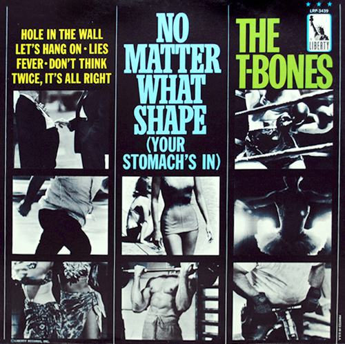 Cover art of the T-Bones' No Matter What Shape (Your Stomach's In) LP