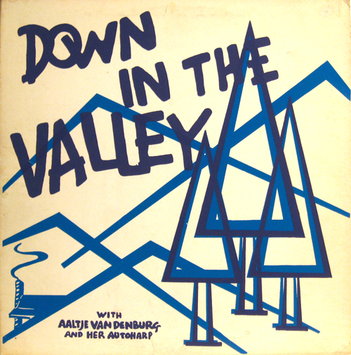 LP dekken: Aaltje Van Denburg's Down in the Valley